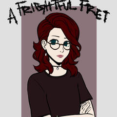 A Frightful Fret with Melysette