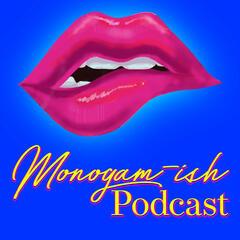 Monogam-ish Podcast