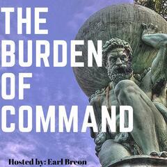 The Burden of Command