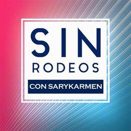 Sin Rodeos con Sarykarmen