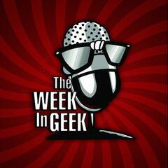 Listen to the The Week in Geek Radio Show Episode - 2019-03