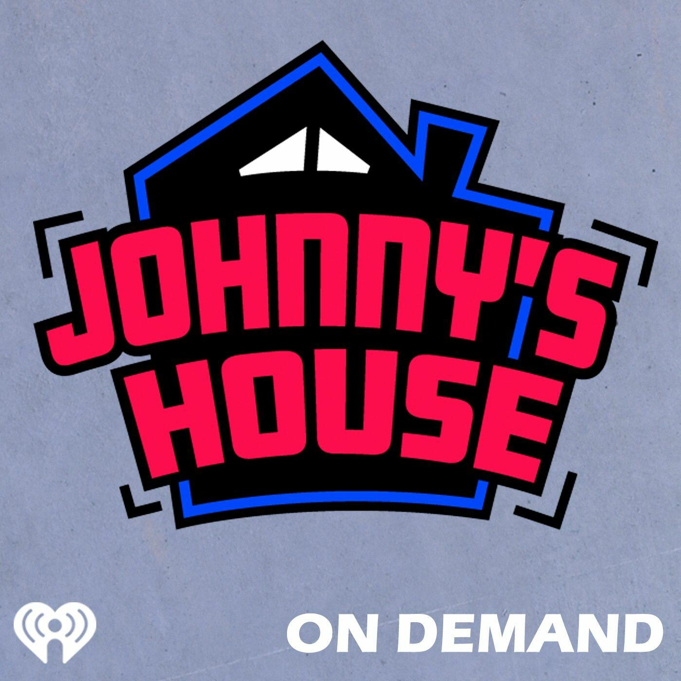 Listen Free to Johnny's House on iHeartRadio Podcasts | iHeartRadio