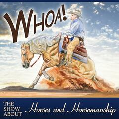 Whoa Podcast About Horses