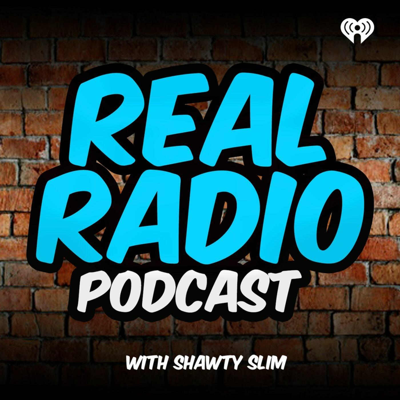 Listen to the Real Radio Podcast with Shawty Slim Episode - LEGACY Stops by To Talk Local HipHop, Originality, + EPIC 10 Min Freestyle on iHeartRadio | iHeartRadio