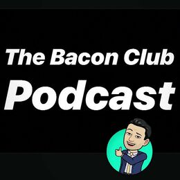 The Bacon Club Podcast