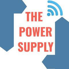 Listen to the The Power Supply Episode - Ep  1 - Is their a new