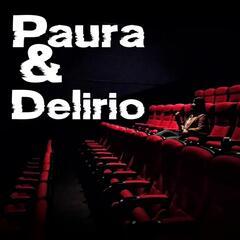 Paura & Delirio