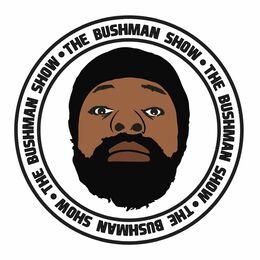 The Bushman Show