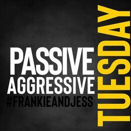 Passive Aggressive Tuesday