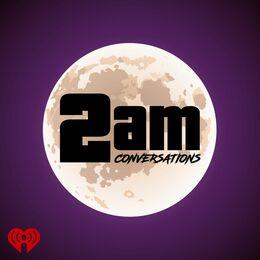 2AM Conversations