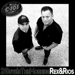 The 2 Guys In The Morning - Rex & Rios