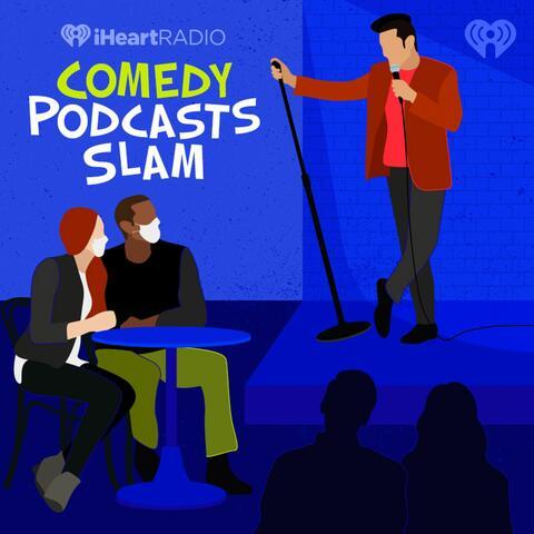 iHeartRadio Comedy Podcasts Slam