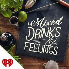 Mixed Drinks & Feelings