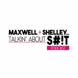 He Said / She Said With Maxwell And Shelley