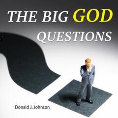 The Big God Questions
