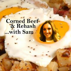 Listen to the Corned Beef and Rehash with Sam Episode - Buzzfeed
