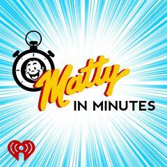 Matty in Minutes