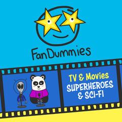 FanDummies - Superheroes, Sci-Fi, and Fantasy Fandoms