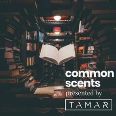 The Common Scents Podcast.