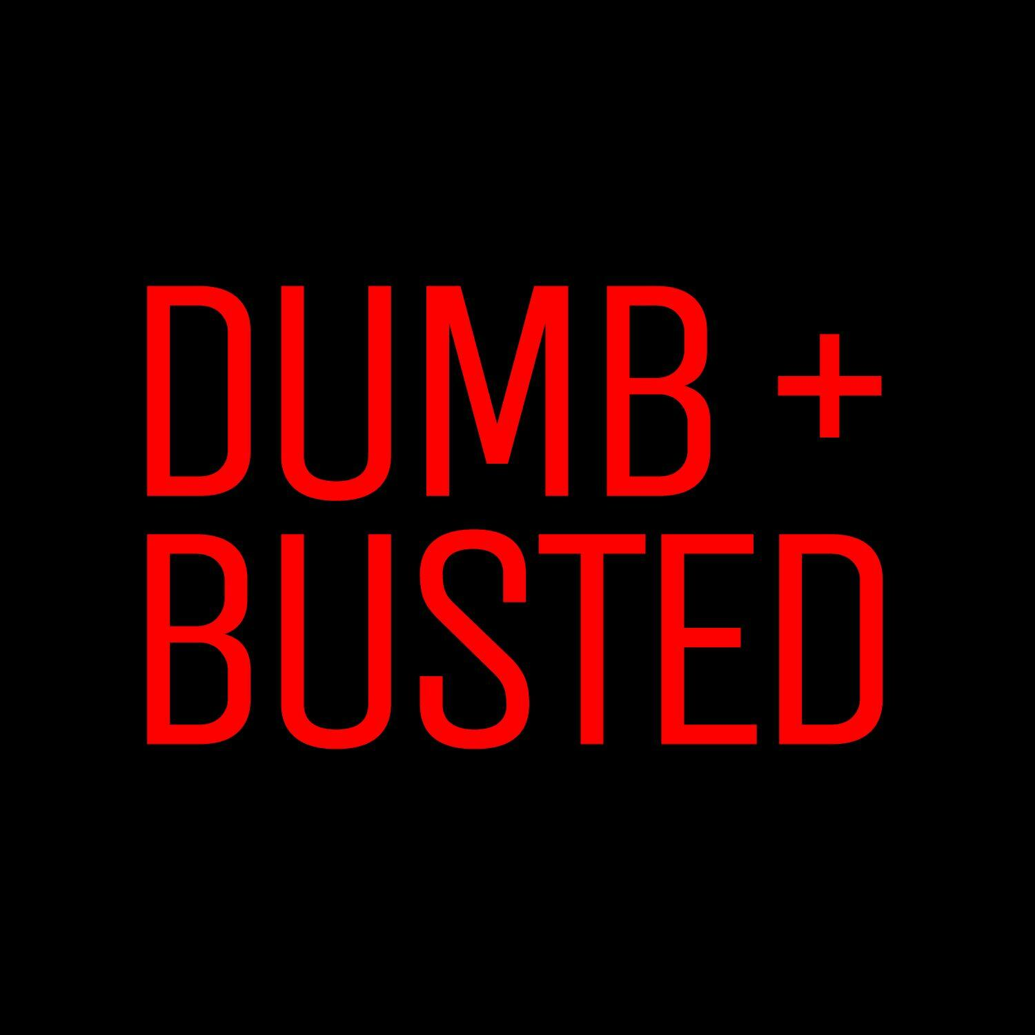 Listen to the Dumb and Busted Episode - Episode 47: Money Problems