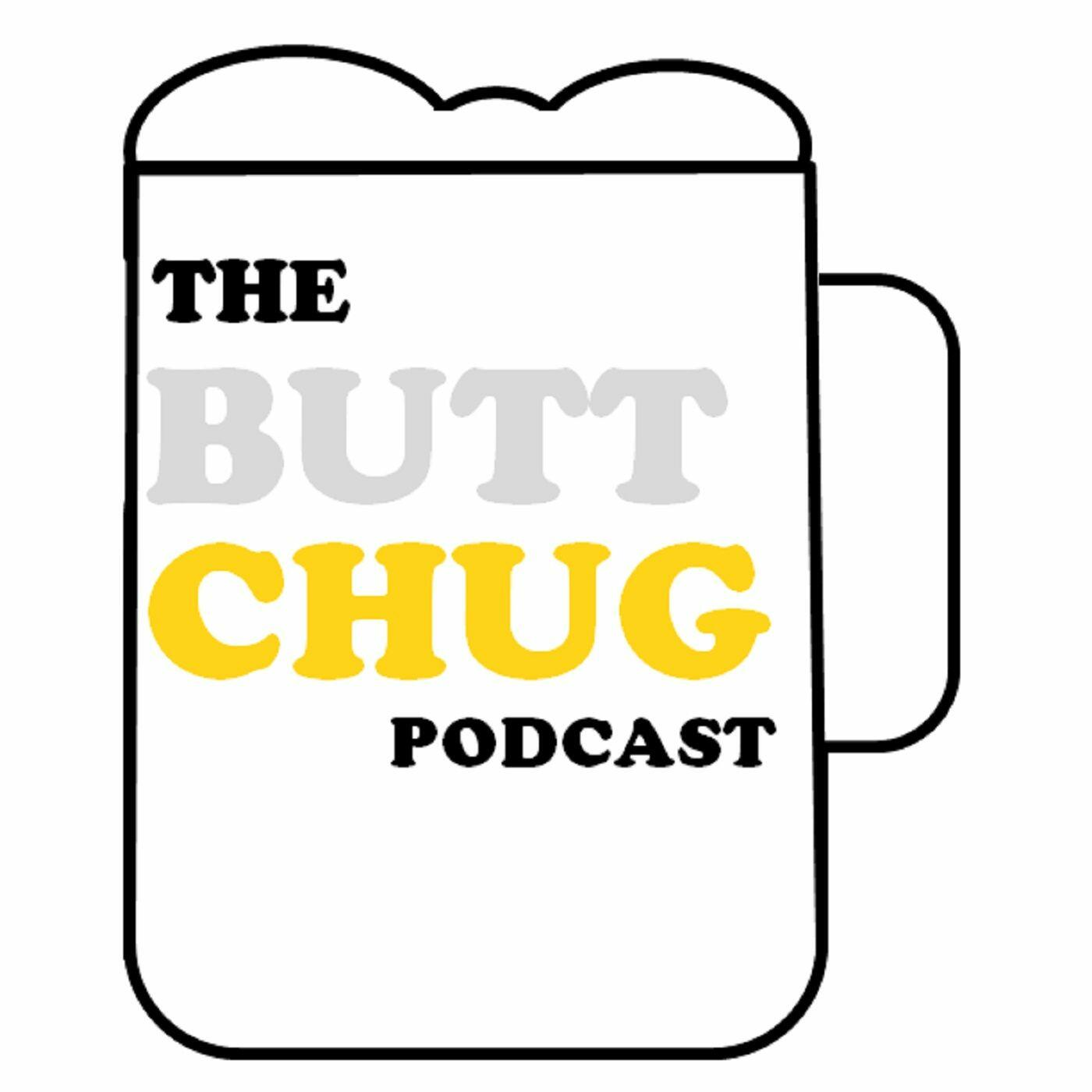 Listen to the The Butt Chug Podcast Episode - 031 Jt and the