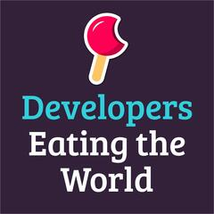 Developers Eating the World