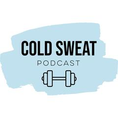 Cold Sweat Podcast