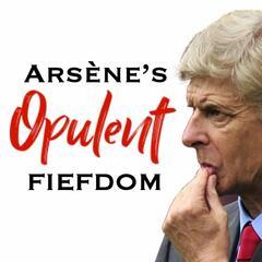 Listen to the Arsene's Opulent Fiefdom -- an Arsenal podcast