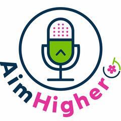 The Aim Higher Podcast