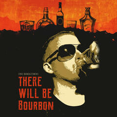There Will Be Bourbon