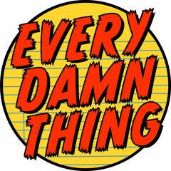 Every Damn Thing