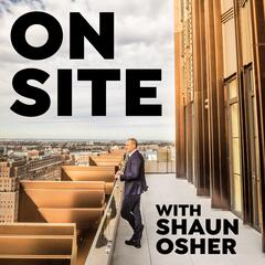 On Site with Shaun Osher