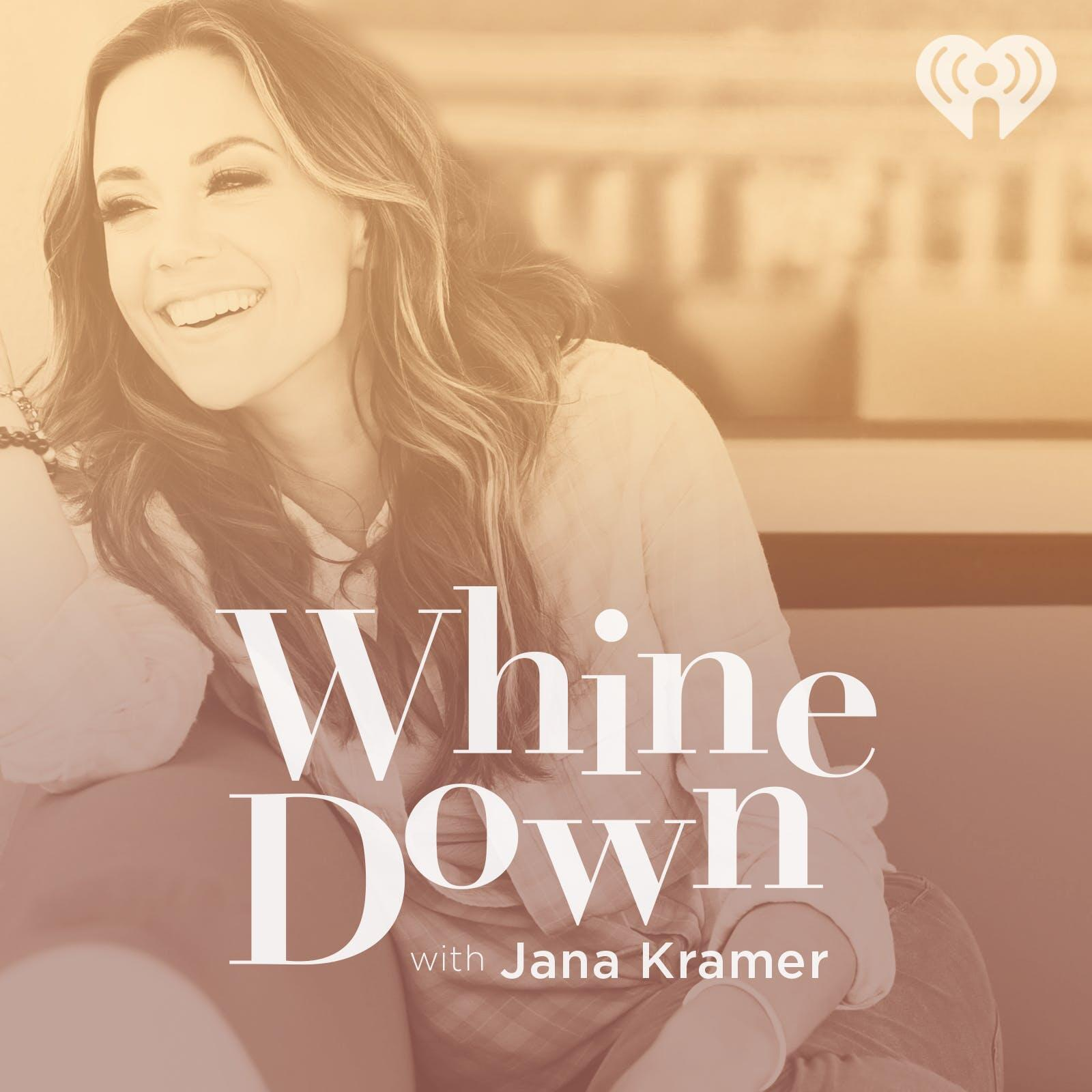 Listen Free to Whine Down with Jana Kramer on iHeartRadio Podcasts