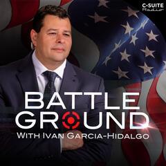 Battleground with Ivan Garcia-Hidalgo