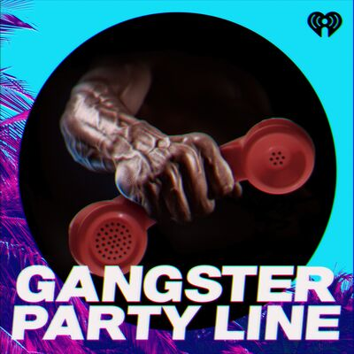 Gangster Party Line Podcast