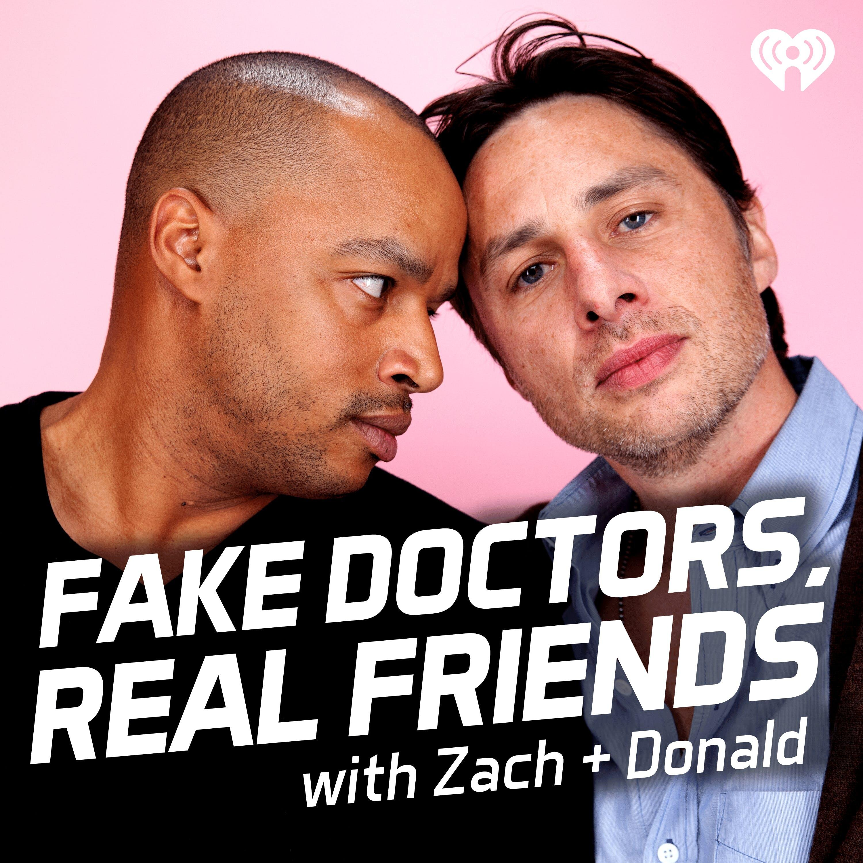 Listen Free to Fake Doctors, Real Friends with Zach and Donald on ...