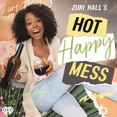 Zuri Hall's Hot Happy Mess