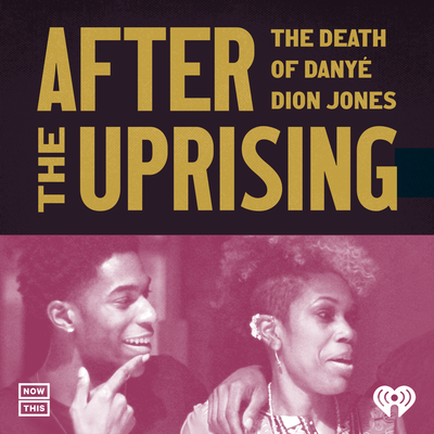 After the Uprising: The Death of Danyé Dion Jones