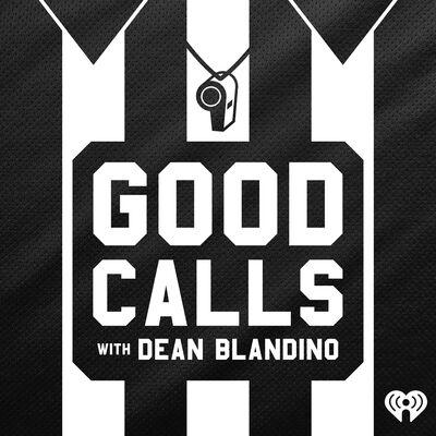 Good Calls with Dean Blandino
