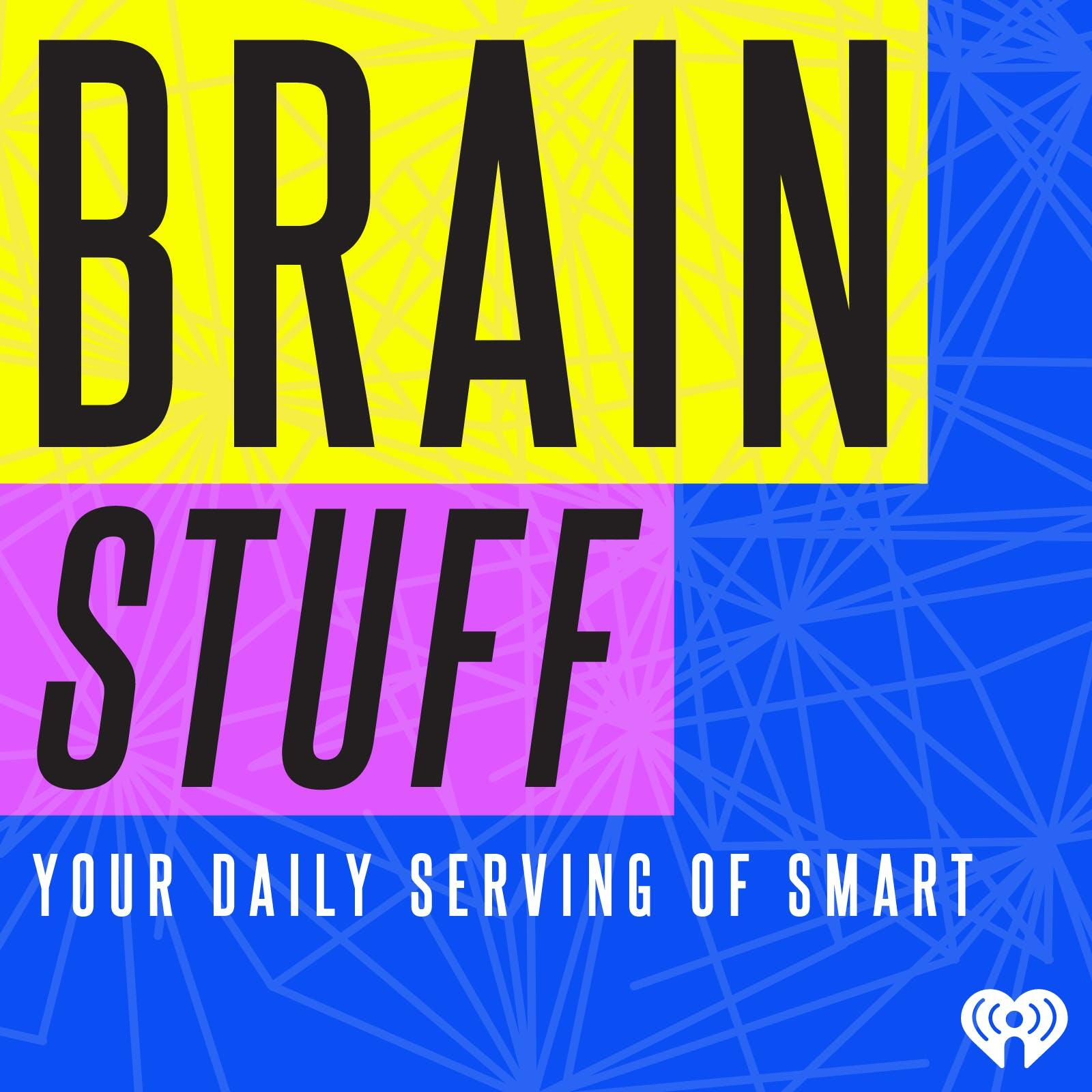 BrainStuff | iHeartRadio
