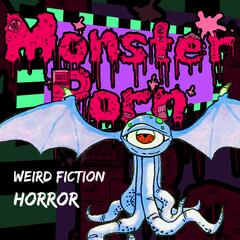 Listen to the Monster Porn Podcast: Horror Stories, Weird