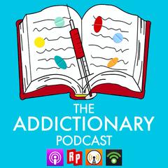 The Addictionary Podcast