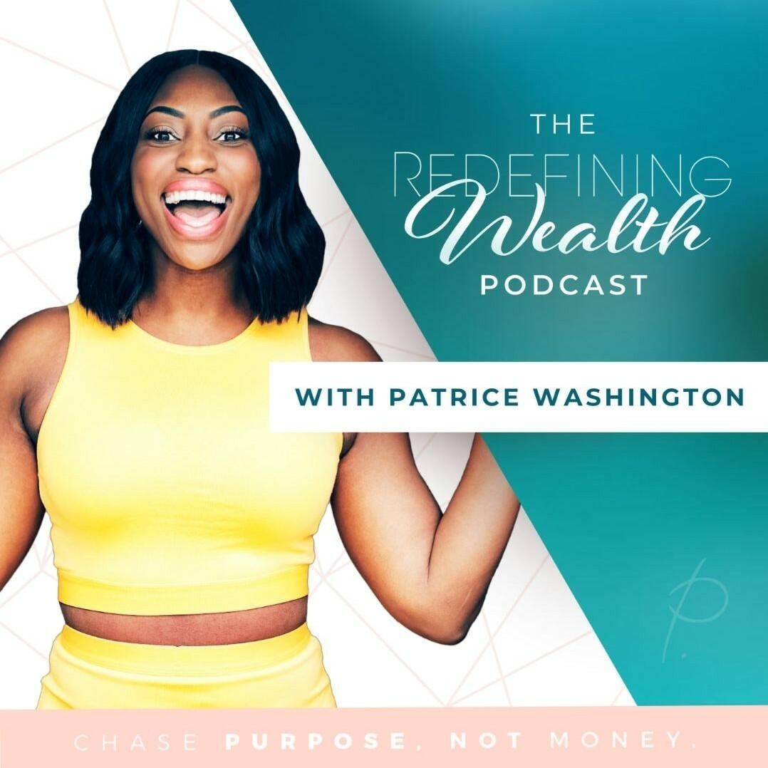 Listen Free to Redefining Wealth w/ Patrice Washington on ...