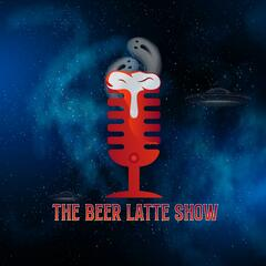The Beer Latte Show