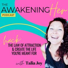 The Awakening Her Podcast