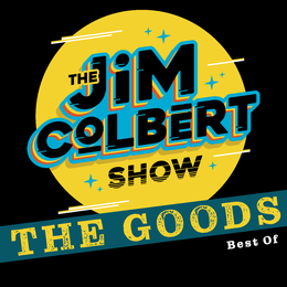 Jim Colbert Show:  The Goods
