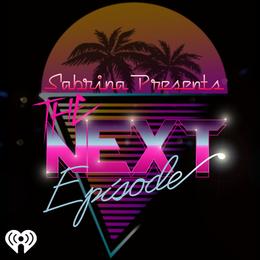 The Next Episode w/ Sabrina