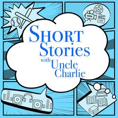 Short Stories with Uncle Charlie