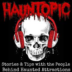 HaunTopic Radio: Haunted Attractions   Haunted Houses   Halloween   Haunters