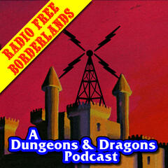 Listen to the Radio Free Borderlands: A Dungeons & Dragons